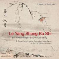 Le Yang Sheng Ba Shi / huit exercices pour nourrir la vie / Dominique Banizette